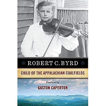 Robert C. Byrd: Child of the Appalachian Coalfields