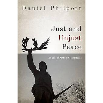 Justos e injusta paz ética da reconciliação política por Philpott & Daniel