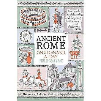Roma antica su cinque denari al giorno