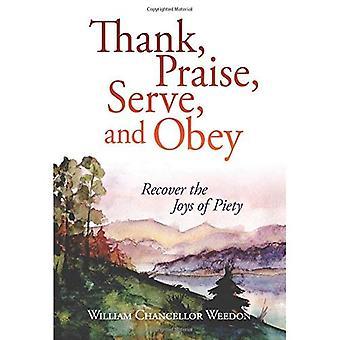 Merci, louange, servir et obéir: les joies de la piété