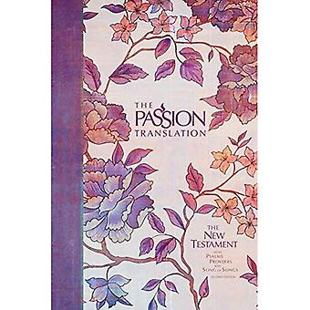 The Passion Translation New� Testament (2nd Edition) Peony: With Psalms, Proverbs and Song of Songs