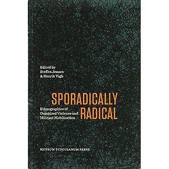 Sporadiskt radikal: Etnografier organiserat våld och militanta mobilisering (kritiska antropologi)