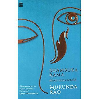 Shambuka Rama: Tre tales genfortalt