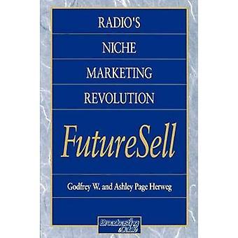 Radios Niche Marketing Revolution Futuresell by Herweg & Godfrey W.