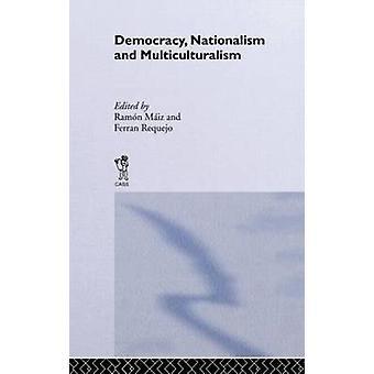 Democracy Nationalism and Multiculturalism by Maiz Suarez & Ramon