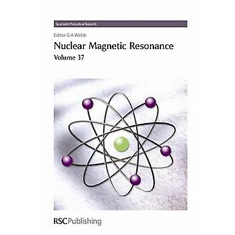Nuclear Magnetic Resonance Volume 37 by Webb & G A