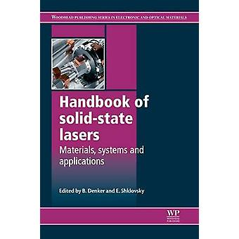 Handbook of SolidState Lasers Materials Systems and Applications by Denker & Boris
