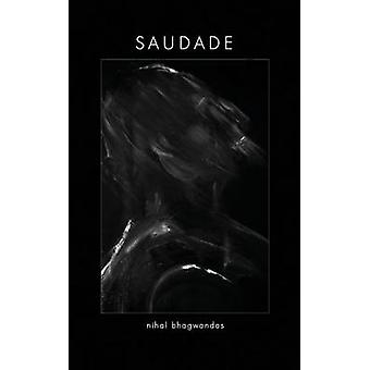 Saudade Words about Life Love and the Soul. by Bhagwandas & Nihal