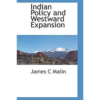 Indian Policy and Westward Expansion by Malin & James C