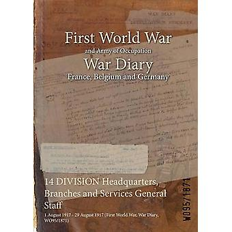 14 DIVISION Headquarters Branches and Services General Staff  1 August 1917  29 August 1917 First World War War Diary WO951871 by WO951871