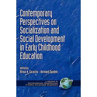 Contemporary Perspectives on Socialization and Social Development in Early Childhood Education Hc by Saracho & Olivia N.