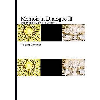Mémoire en Dialogue III par Schmidt & Wolfgang R.