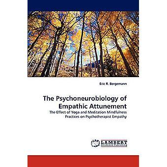 The Psychoneurobiology of Empathic Attunement by Bergemann & Eric R.