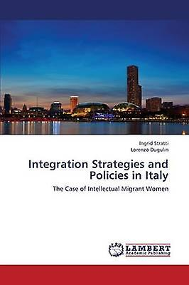 Integration Strategies and Policies in  by Stratti Ingrid