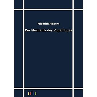 Zur Mechanik der Vogelfluges by Ahlborn & Friedrich