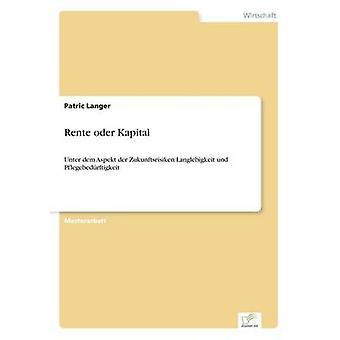 Rente oder Kapital by Langer & Patric