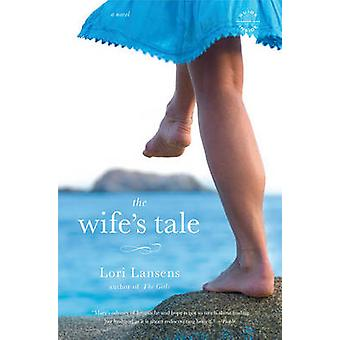 The Wife's Tale - A Novel by Lansens - 9780316069328 Book