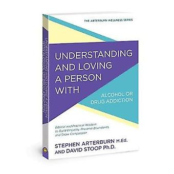 Understanding and Loving a Person with Alcohol or Drug Addiction - Bib