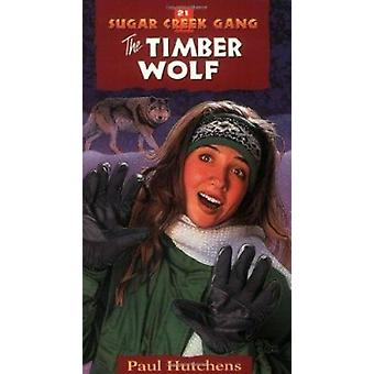 The Timber Wolf (New edition) by Paul Hutchens - Paul Hutchens - 9780