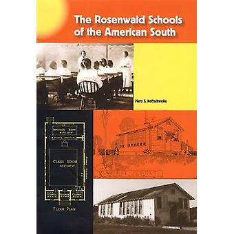 The Rosenwald Schools of the American South by Mary S Hoffschwelle -