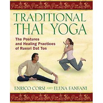 Traditional Thai Yoga - The Postures and Healing Practices of Ruesri D