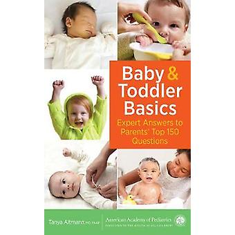 Baby and Toddler Basics - Expert Answers to Parents' Top 150 Questions