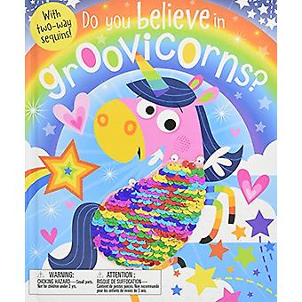 Do You Believe in Groovicorns? by Make Believe Ideas Ltd - 9781786929