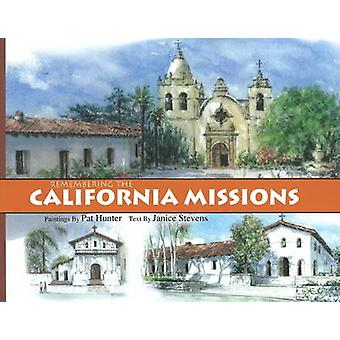 Remembering the California Missions by Janice Stevens - Pat Hunter -