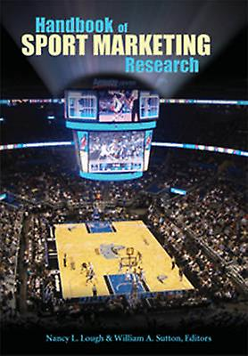 Handbook of Sport Marketing Research by Nancy L. Lough - William A. S