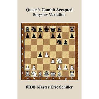 Queens Gambit Accepted Smyslov Variation by Schiller & Eric