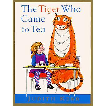 The Tiger Who Came to Tea by Judith Kerr & Geraldine McEwan
