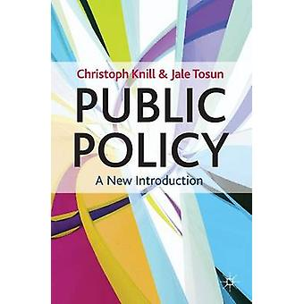 Public Policy by Christoph Knill & Jale Tosun