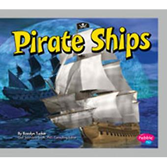 Pirate Ships (Pirates Ahoy!) (Library Binding) by Tucker Rosalyn