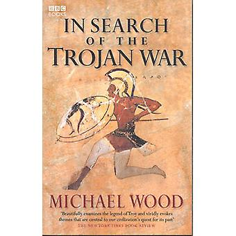 In Search of the Trojan War by Michael Wood - 9780563522652 Book