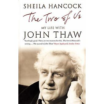 The Two of Us - My Life with John Thaw (New edition) by Sheila Hancock