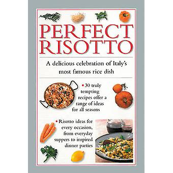 Perfect Risotto - A Delicious Celebration of Italy's Most Famous Rice
