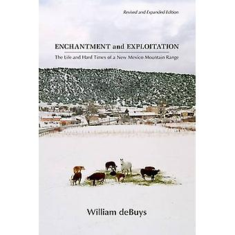 Enchantment and Exploitation - The Life and Hard Times of a New Mexico