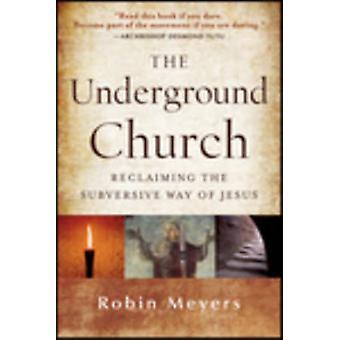 Den underjordiske kirke - genvinding undergravende måde Jesus af Rob