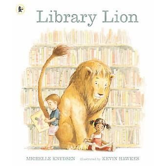 Library Lion by Michelle Knudsen - Kevin Hawkes - 9781406305678 Book