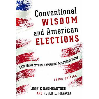 Conventional Wisdom and American Elections - Exploding Myths - Explori