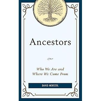 Ancestors - Who We are and Where We Come from by David Hertzel - 97815
