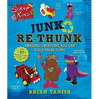 ScrapKins - Junk Re-Thunk by Brian Yanish - 9781627791335 Book