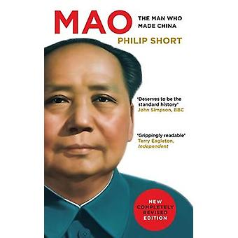 Mao - The Man Who Made China by Philip Short - 9781784534639 Book