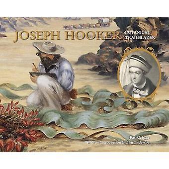 Joseph Hooker - Botanical Trailblazer by Pat Griggs - J. Endersby - 97