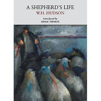 A Shepherd's Life by W. H. Hudson - Howard Phipps - 9780956254573 Book