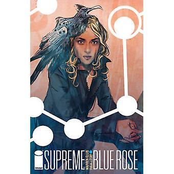 Supreme Blue Rose by Warren Ellis & By artist Tula Lotay
