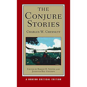 Conjure historie przez Charles W. Chesnutt - Jennifer Rae Greeson - R