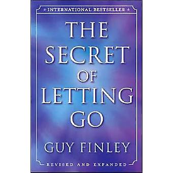 The Secret of Letting Go (Revised edition) by Guy Finley - 9780738711