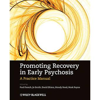 Promoting Recovery in Early Psychosis - A Practice Manual by Paul Fren