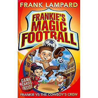 Frankie Magic Football: Crew du Frankie vs The Cowboy: numéro 3 de série